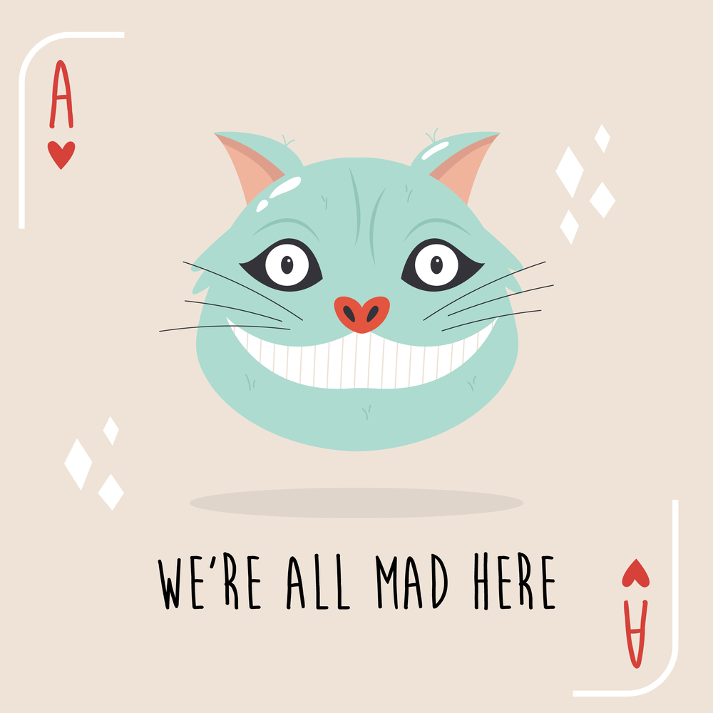 Colorful composition with Cheshire Cat and quote from Alice in Wonderland. Colorful composition with Cheshire Cat from Alice in Wonderland